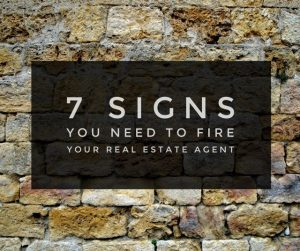 7 signs you need to fire your real estate agent